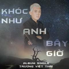 Khóc Như Anh Bây Giờ (Single)