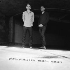 Nearness - Joshua Redman, Brad Mehldau
