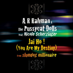 Jai Ho! (You Are My Destiny) (International Version) - A.R. Rahman, The Pussycat Dolls, Nicole Scherzinger
