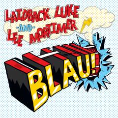 Blau! - Laidback Luke, Lee Mortimer