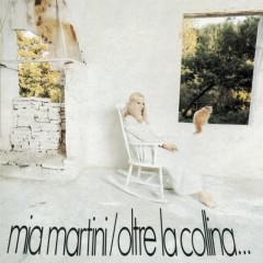 Oltre La Collina... - Mia Martini