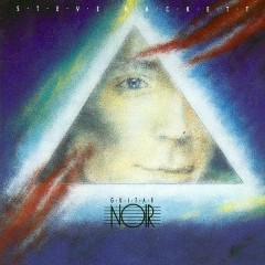 Guitar Noir (Re-issue 2013) - Steve Hackett