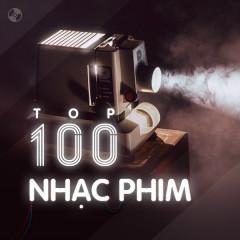 Top 100 Nhạc Phim Việt Nam Hay Nhất - Various Artists - Zing MP3