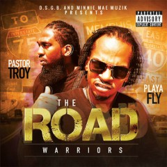 The Road Warriors - Pastor Troy, Playa Fly