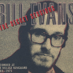 The Secret Sessions - Bill Evans
