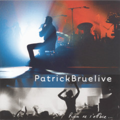 Rien ne s'efface - Patrick Bruel