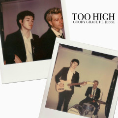 Too High (feat. Jesse) - Goody Grace, Jesse