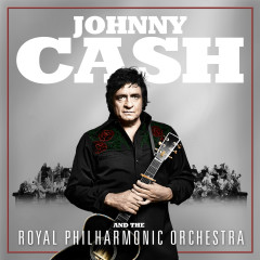 Johnny Cash and The Royal Philharmonic Orchestra - Johnny Cash, The Royal Philharmonic Orchestra
