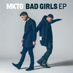 Bad Girls EP - MKTO
