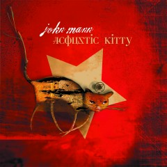 Acoustic Kitty - John Mann, Spirit Of The West