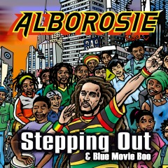 Steppin Out & Blue Movie Boo - Alborosie