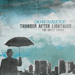 Thunder After Lightning- The Uncut Demos - downhere