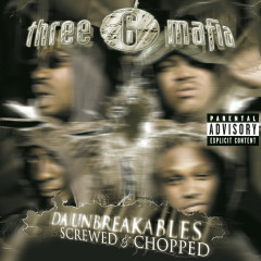 Da Unbreakables: Screwed & Chopped - Three 6 Mafia