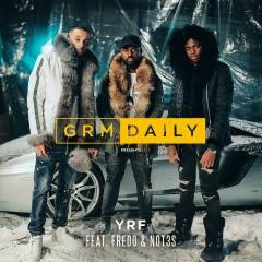 YRF (feat. Fredo & Not3s) - GRM Daily, Fredo, Not3s