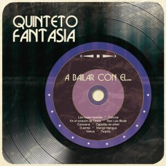 A Bailar Con el... - Quinteto Fantasía