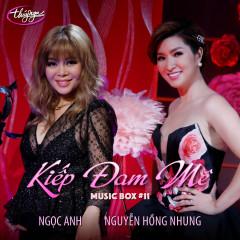 Kiếp Đam Mê - Ngọc Anh, Nguyễn Hồng Nhung