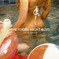 Off The Deep End - The Friday Night Boys