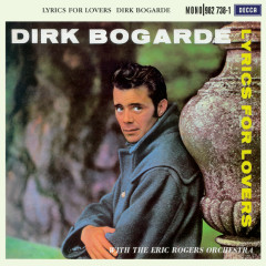 Lyrics For Lovers - Dirk Bogarde, The Eric Rogers Orchestra