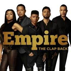 The Clap Back - Empire Cast,Yazz,Serayah