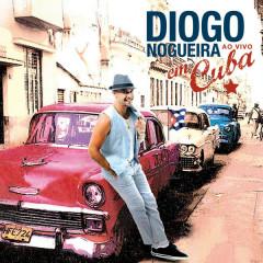 Diogo Nogueira Ao Vivo Em Cuba - Diogo Nogueira, Los Van Van