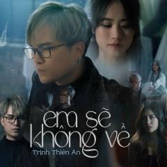 Em Sẽ Không Về (Single) - Trịnh Thiên Ân