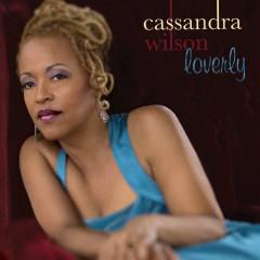 Loverly - Cassandra Wilson