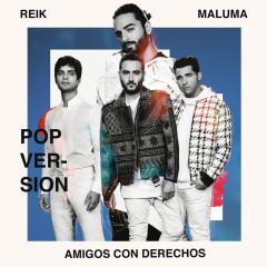 Amigos Con Derechos (Versíon Pop) - Reik, Maluma