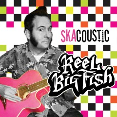 Skacoustic - Reel Big Fish
