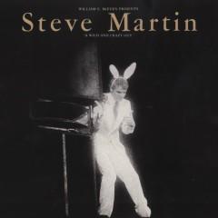 A Wild & Crazy Guy - Steve Martin