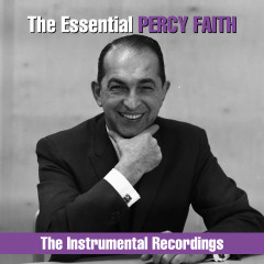The Essential Percy Faith - The  Instrumental Recordings - Percy Faith & His Orchestra