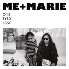 One Eyed Love - ME + MARIE