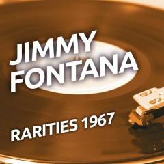 Jimmy Fontana - Rarities 1967 - Jimmy Fontana