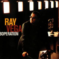 Boperation - Ray Vega