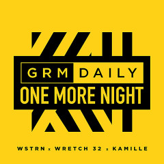 One More Night (feat. Wretch 32, WSTRN & Kamille) - GRM Daily, Wretch 32, WSTRN, Kamille