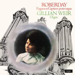 Gillian Weir - A Celebration, Vol. 7 - Roberday - Gillian Weir