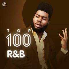 Top 100 Nhạc R&B Âu Mỹ Hay Nhất