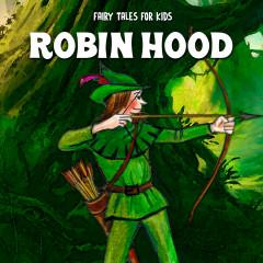 Robin Hood - Fairy Tales for Kids, Kids, Fairy Tales