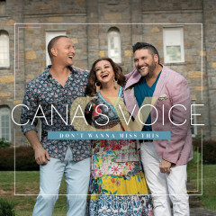 Don't Wanna Miss This - Cana's Voice