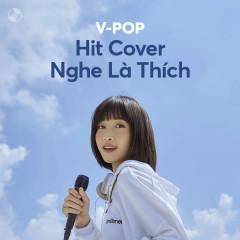 HIT Cover Nghe Là Thích!