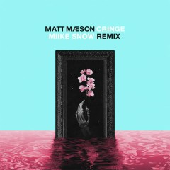 Cringe (Miike Snow Remix) - Matt Maeson