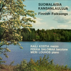 Suomalaisia kansanlauluja - Raili Kostia, Pekka Salomaa