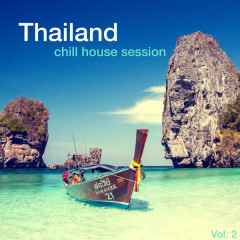 Thailand Chill House Session, Vol. 2 - Various Artists