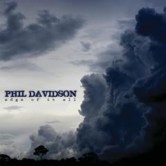 Edge Of It All - Phil Davidson