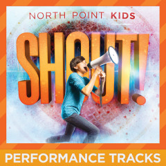 Shout! (Performance Tracks) - North Point Kids