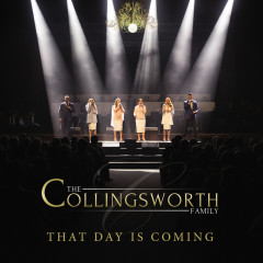 That Day Is Coming (Live) - The Collingsworth Family