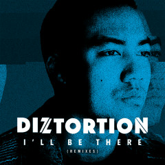 I'll Be There (Remixes) - Diztortion