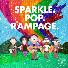 SPARKLE. POP. RAMPAGE. - Rend Co. Kids, Rend Collective
