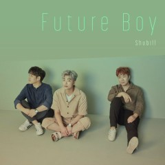 Future Boy (Single) - Shubill