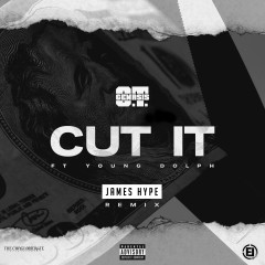 Cut It (feat. Young Dolph) [James Hype Remix] - O.T. Genasis, Young Dolph