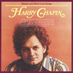 Sniper & Other Love Songs - Harry Chapin